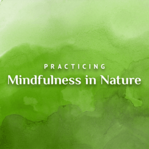 Practicing Mindfulness in Nature background