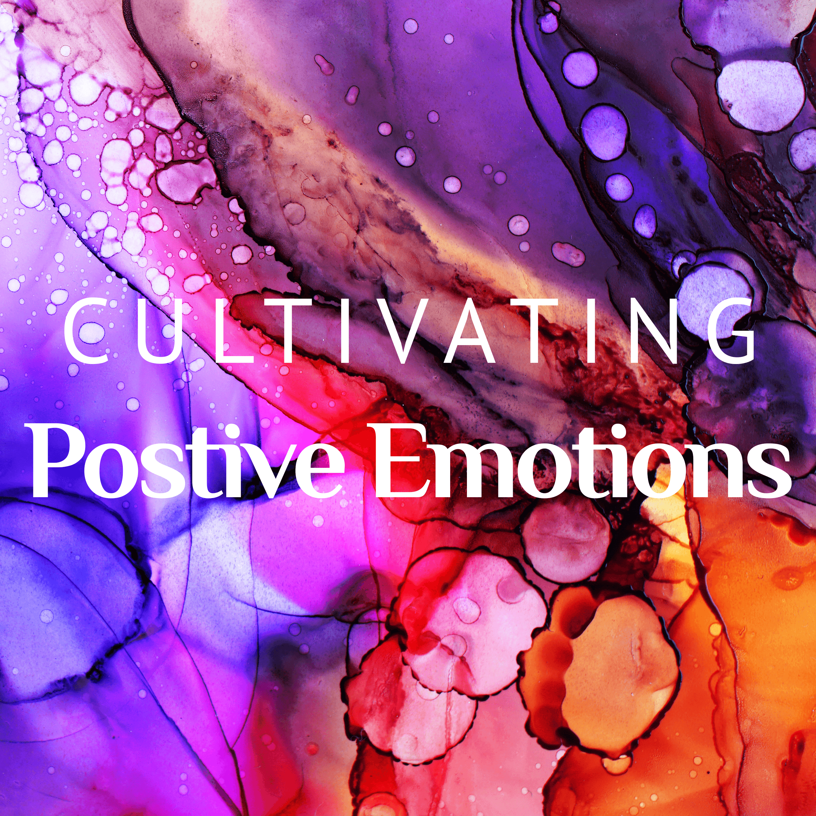 Cultivating Positive Emotions 1